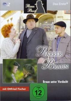 Pfarrer Braun - Braun unter Verdacht