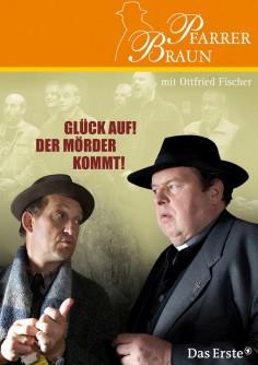 Pfarrer Braun - Glück auf! Der Mörder kommt!