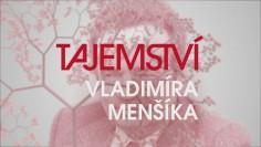 Tajemství Vladimíra Menšíka