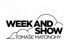 Week and Show Tomáše Matonohy