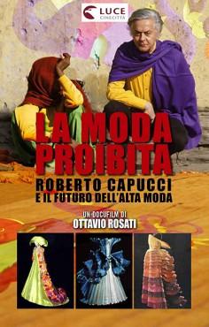 La moda proibita (Roberto Capucci e il futuro dell'Alta Moda)